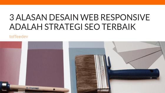 Alasan Desain Web Responsive Adalah Strategi SEO Terbaik