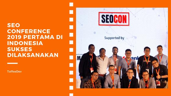 SEO Conference 2019 Pertama di Indonesia
