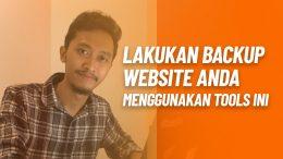 Lakukan Backup Website Anda Menggunakan Tools Ini